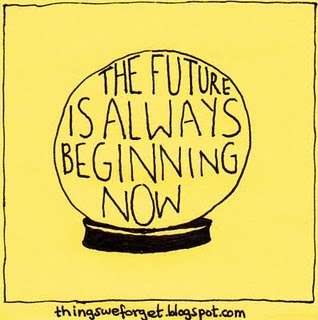 "Text inside the crystal ball: ""The future is always beginning now"""