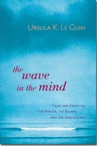 The Wave in the Mind, essays by Ursula K. Le Guin (cover)