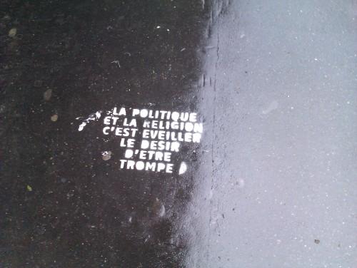"""Photo: """"La politique et la religion c'est éveiller le désir d'être trompé"""""""
