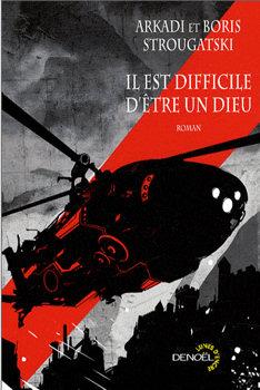 """Couverture : """"Il est difficile d'être un dieu"""", par Arcadi et Boris Strougatski, éditions Denoël, coll. Lunes d'encre"""